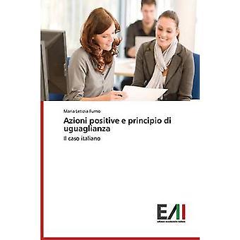 Azioni positive e principio di uguaglianza by Furno Maria Letizia