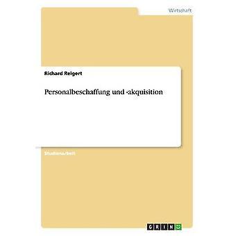 Personalbeschaffung Und Akqisition von Relgert & Richard