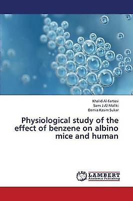 Physiological Study of the Effect of Benzene on Albino Mice and Huhomme by AlFartosi Khalid