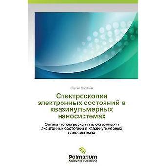 Spektroskopiya Elektronnykh Sostoyaniy V Kvazinulmernykh Nanosistemakh di Pokutniy Sergey