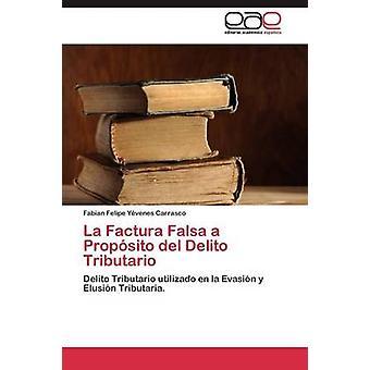 La Factura Falsa um propósito del Delito Tributario por Felipe Fabian Yvenes Carrasco