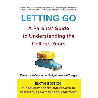 Letting Go - A Parents' Guide to Understanding the College Years (6th)
