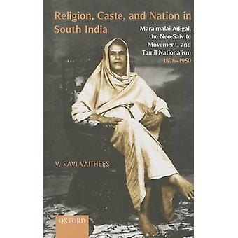 Religion - Caste - and Nation in South India - Maraimalai Adigal - the