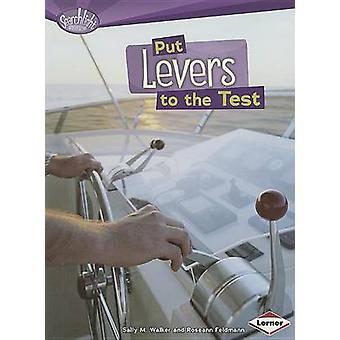 Put Levers to the Test by Sally M Walker - Roseann Feldmann - 9780761