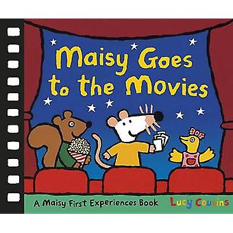 Maisy Goes to the Movies - A Maisy First Experiences Book by Lucy Cous