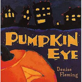 Pumpkin Eye by Denise Fleming - 9780805076356 Book