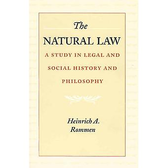 The Natural Law - A Study in Legal and Social History and Philosophy b