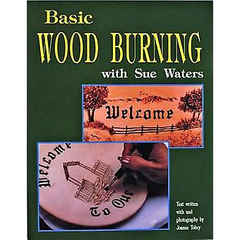 Basic Wood Burning by Sue Waters - J. Tobey - 9780887405686 Book