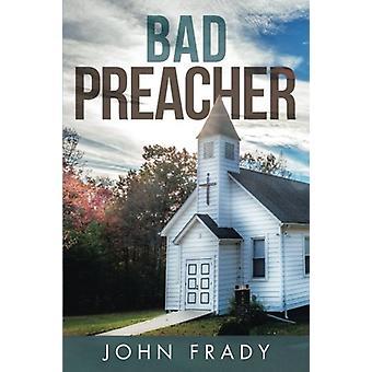 Bad Preacher by John Frady - 9781512795813 Book