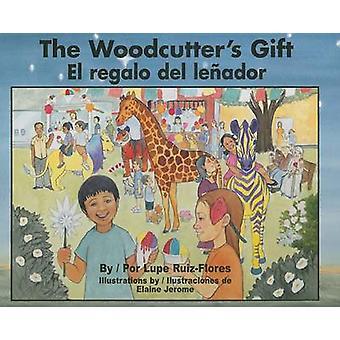 The Woodcutter's Gift/El Regalo del Lenador by Lupe Ruiz-Flores - Ela