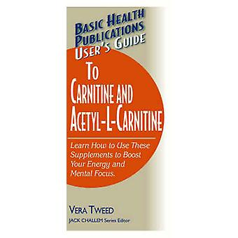 User's Guide to Carnitine and Acetyl-L-Carnitine by Vera Tweed - 9781