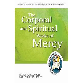 The Corporal and Spiritual Works of Mercy - Pastoral Resources for Liv