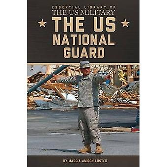 The US National Guard by Marcia Amidon Lusted - Mitchell Yockelson -