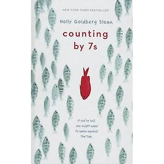 Counting by 7's by Holly Goldberg Sloan - 9781627656160 Book