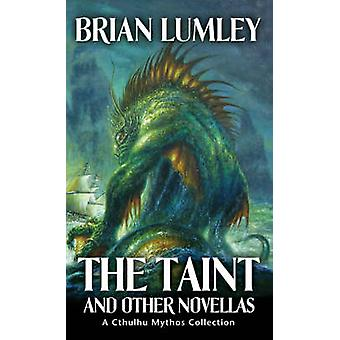 The Taint and Other Novellas - No. 1 - Best Mythos Tales by Brian Lumle