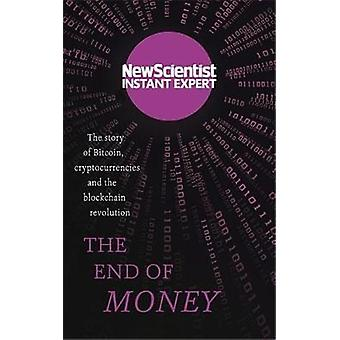 The End of Money - The Story of Bitcoin - Cryptocurrencies and the Blo