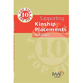 Ten Top Tips for Supporting Kinship Placements by Hedi Argent - 97819