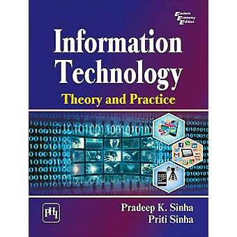 Information Technology - Theory and Practice by Pradeep K. Sinha - Pri