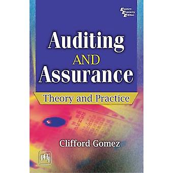 Auditing and Assurance - Theory and Practice by Clifford Gomez - 97881