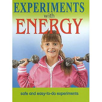 Experiments with Energy - Safe & Easy-to-Do Experiments by Sterling Pu