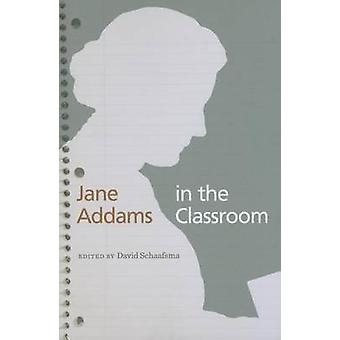 Jane Addams in the Classroom by David Schaafsma - 9780252080258 Book