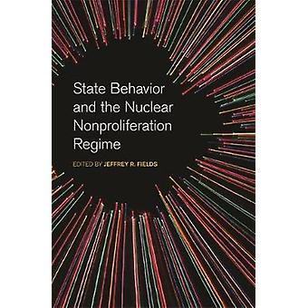State Behavior and the Nuclear Nonproliferation Regime by State Behav