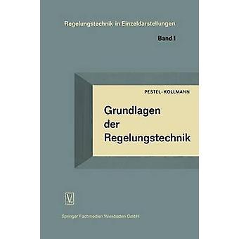 Grundlagen der Regelungstechnik  Ein Lehrbuch fr Studierende und Ingenieure by Pestel & Eduard