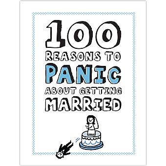 Knock Knock 100 Reasons to Panic about Getting Married (Hardcover)
