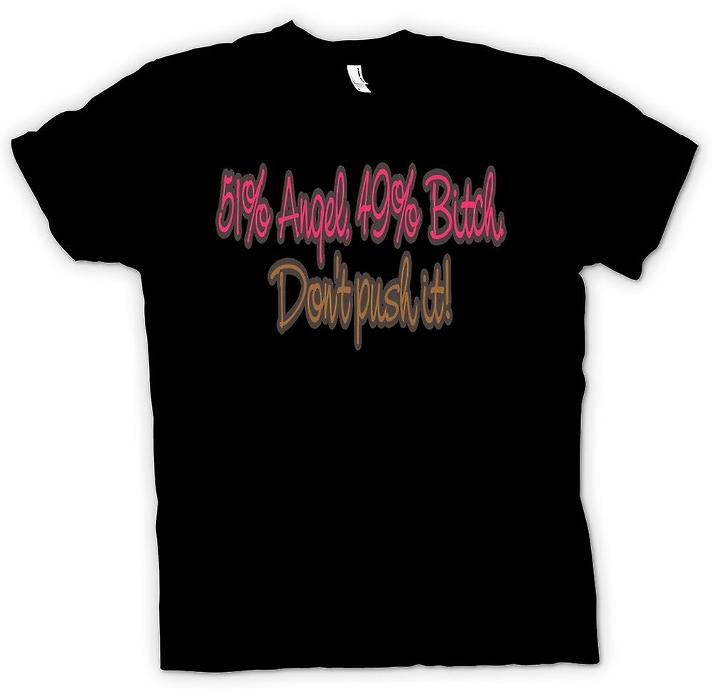 Mens T-shirt - 51% Angel, 49% Bitch Don't Push It! - Quote