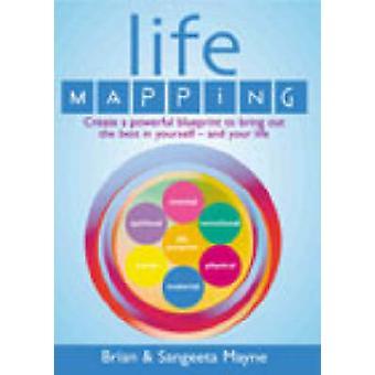 Leben-Mapping - wie man die besten werden Sie von Brian Mayne - Sangeeta Ma