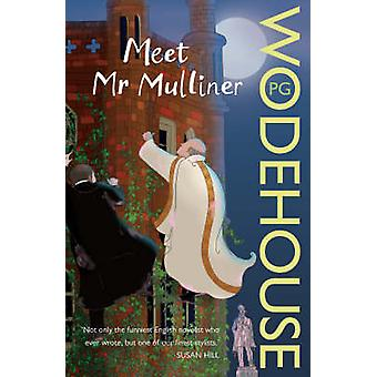 Treffen Sie Herrn Mulliner durch P. G. Wodehouse - 9780099514046 Buch