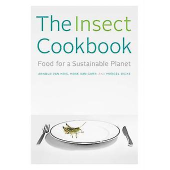 昆虫料理の本 - アーノルド ・ ヴァン ・ ハウステンボスで持続可能な地球のための食糧