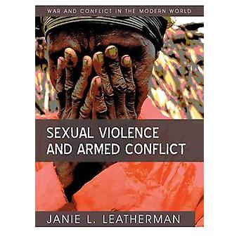 Sexual Violence and Armed Conflict by Janie L. Leatherman - 978074564