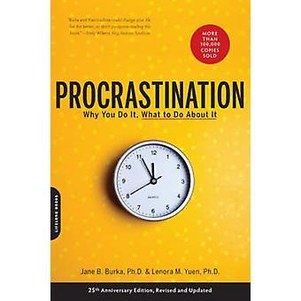 Prokrastination - warum tun Sie es - was tun gegen es jetzt (2. überarbeitete
