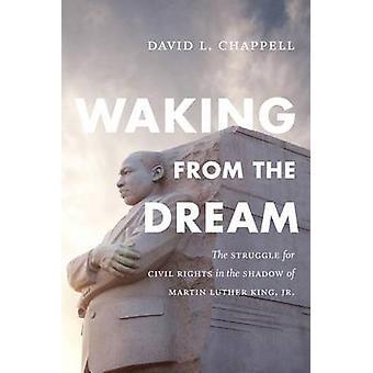 Vågne fra drømmen - kampen for borgerrettigheder i skyggen af