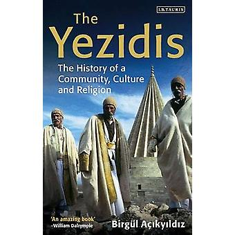 The Yezidis - The History of a Community - Culture and Religion by Bir
