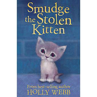 Smudge the Stolen Kitten by Holly Webb - Sophy Williams - Katherine K