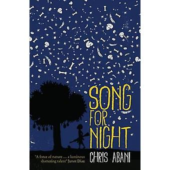 A Song for Night (New edition) by Chris Abani - 9781846592041 Book