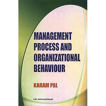 Management Process and Organizational Behaviour by Karam Pal - 978818