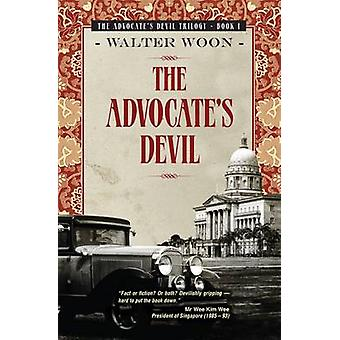 The Advocate's Devil by Walter Woon - 9789814302654 Book
