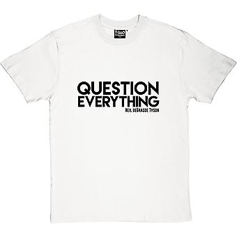 Question Everything Men's T-Shirt
