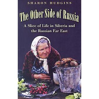 The Other Side of Russia - A Slice of Life in Siberia and the Russian