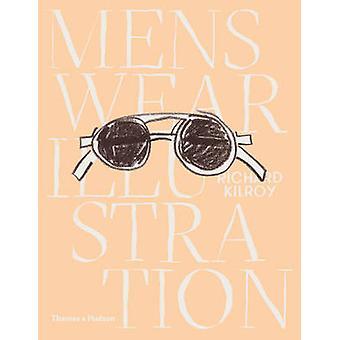 Menswear Illustration by Richard Kilroy - Dan Thawley - 9780500517796