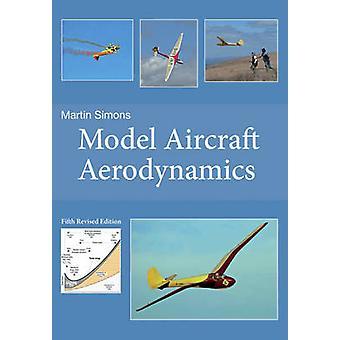 Model Aircraft Aerodynamics (5th Revised edition) by Martin Simons -
