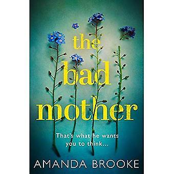 La mauvaise mère: Le thriller addictif, saisissant qui va vous faire interroger tout