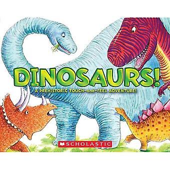 Dinosaurier!: en förhistorisk Touch och känsla-äventyr!