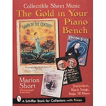 GOLD IN YOUR PIANO BENCH: Collectable Sheet Music (Schiffer Book for Collectors)