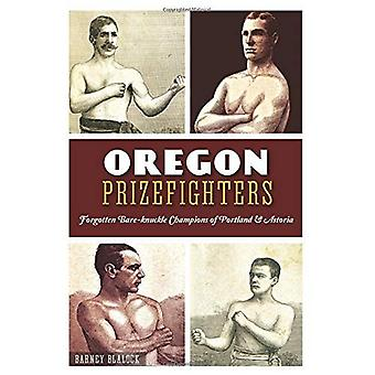 Oregon Prizefighters:: Forgotten Bare-Knuckle Champions of Portland & Astoria (Sports)
