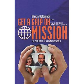 Get a Grip on Mission: The Challenge of a Changing World
