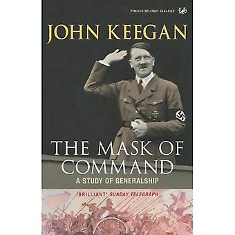 Mask of Command: A Study of Generalship